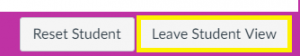 Screenshot of the bottom right of the pink box that surrounds the screen in Student View. Two buttons are shown, reading Reset Student and Leave Student View. Leave Student View is highlighted with a yellow box.
