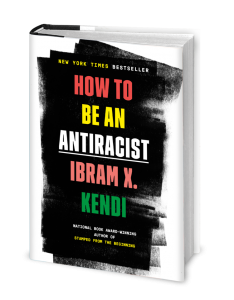 "Cover of a book titled ""How to Be an Antiracist"" by Ibram X. Kendi. Cover is black and white with colorful type."