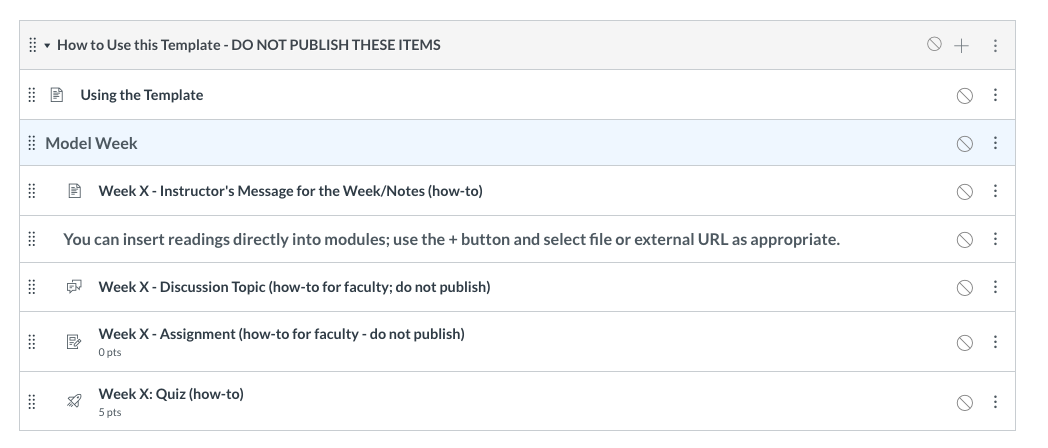 "Screenshot of a simple module in Canvas, the ""How to Use this Template"" module available to faculty in the template. It includes a model page (""Instructor's Message for the Week""), a note that faculty can insert readings directly into the module, and model discussion, assignment, and quiz."